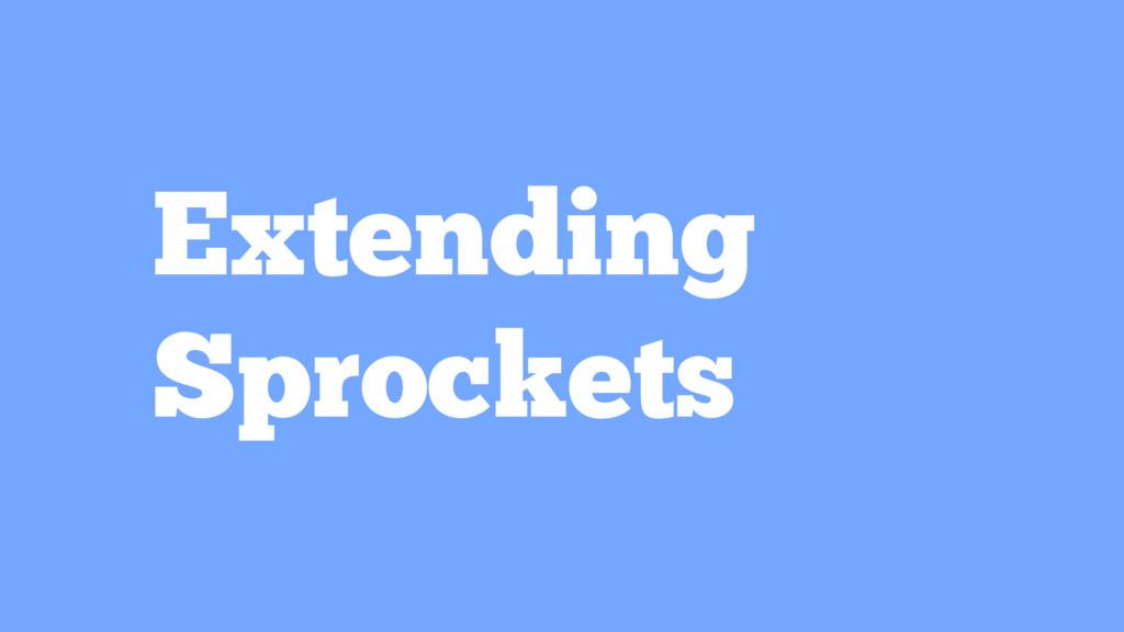 Extending Sprockets