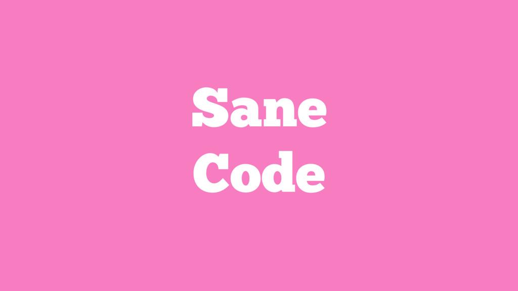 Sane Code