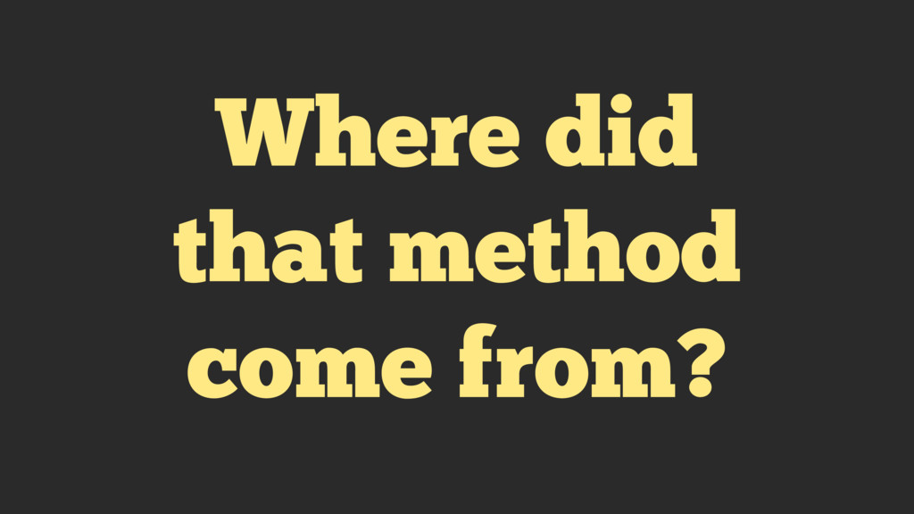 Where did that method come from?