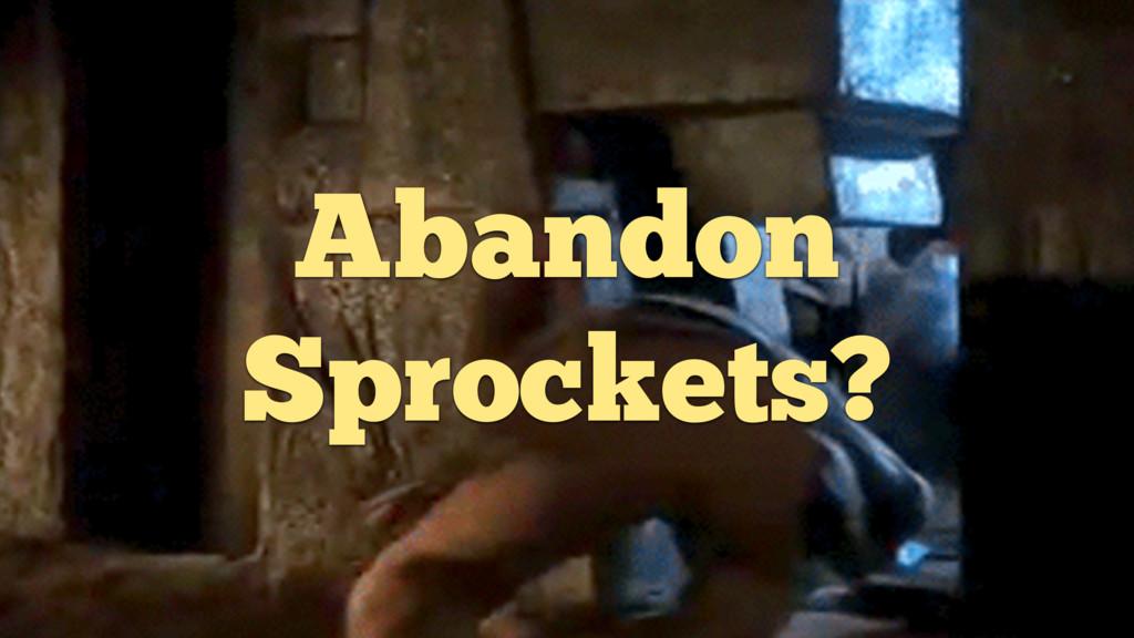Abandon Sprockets?