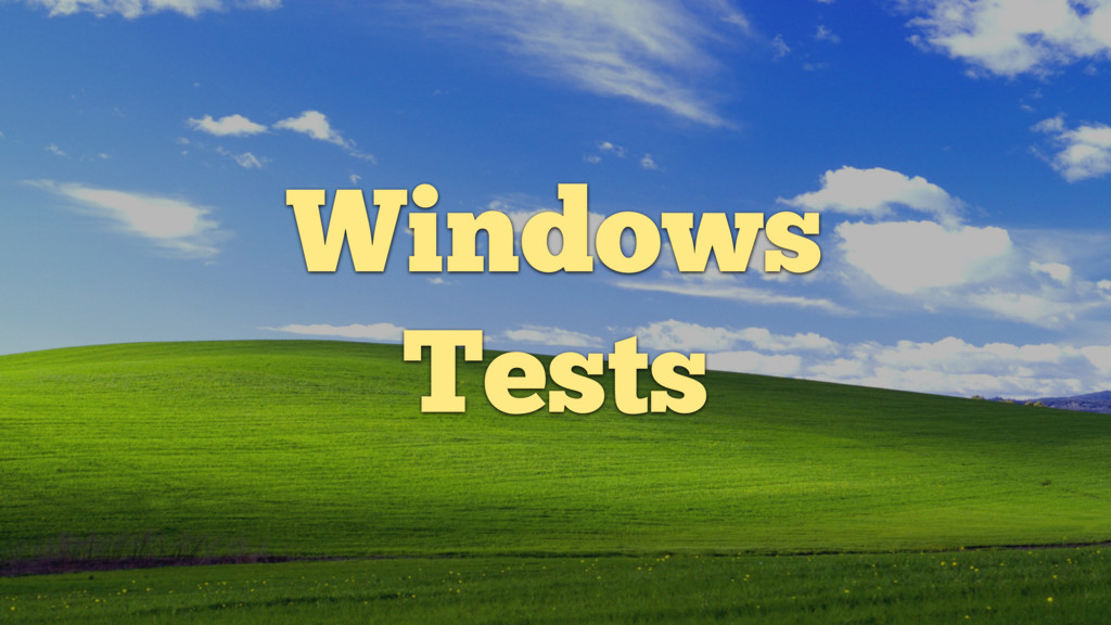 Windows Tests