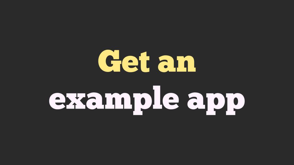 Get an example app
