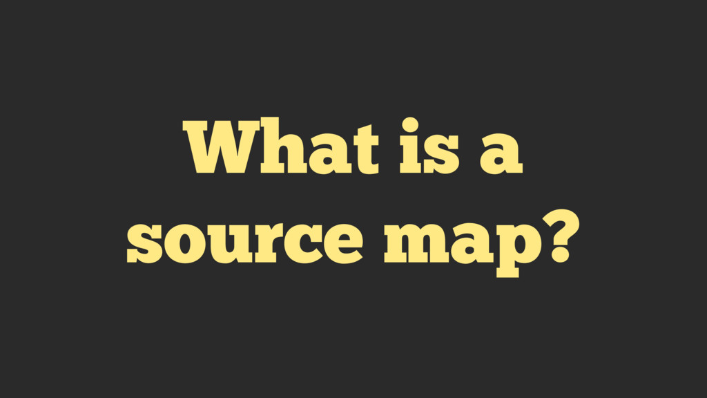 What is a source map?