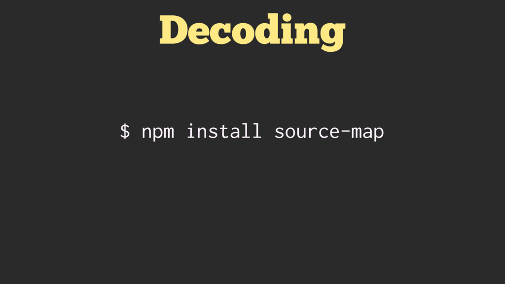 Decoding $ npm install source-map