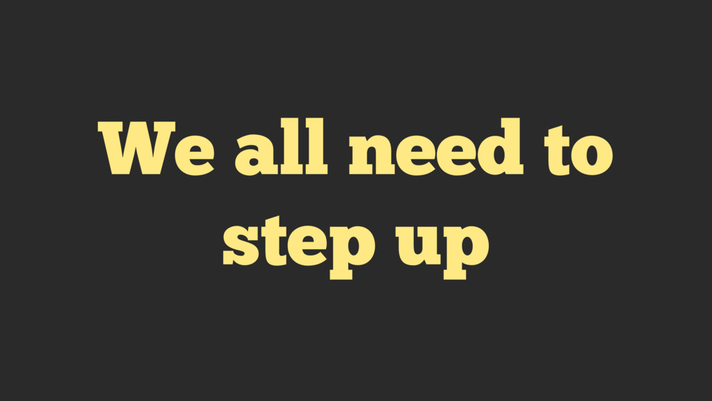 We all need to step up