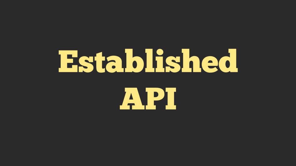 Established API