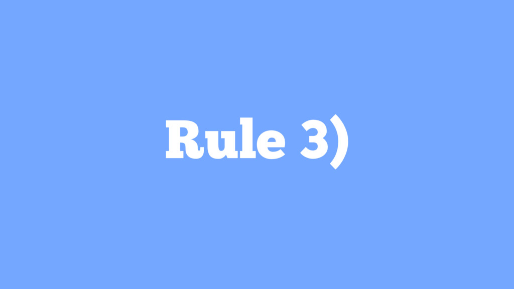 Rule 3)