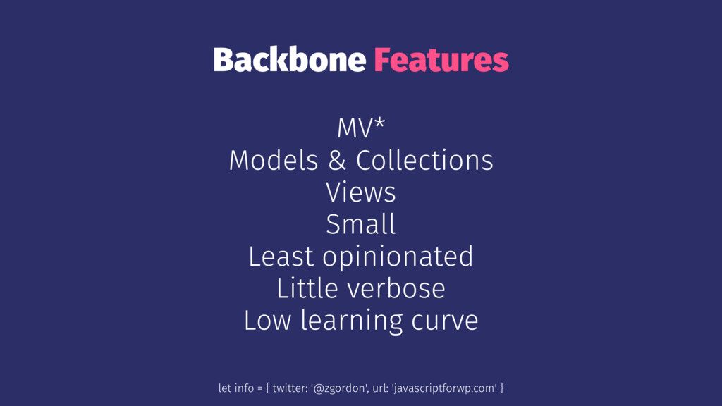 Backbone Features MV* Models & Collections View...