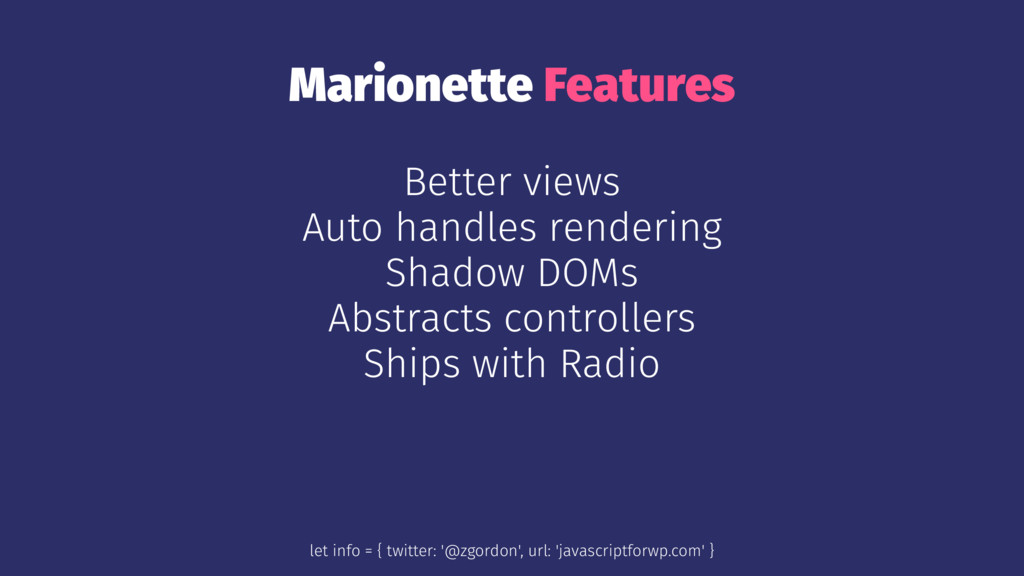 Marionette Features Better views Auto handles r...