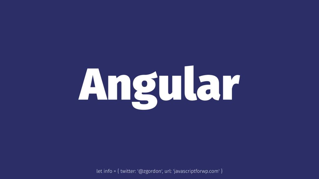Angular let info = { twitter: '@zgordon', url: ...