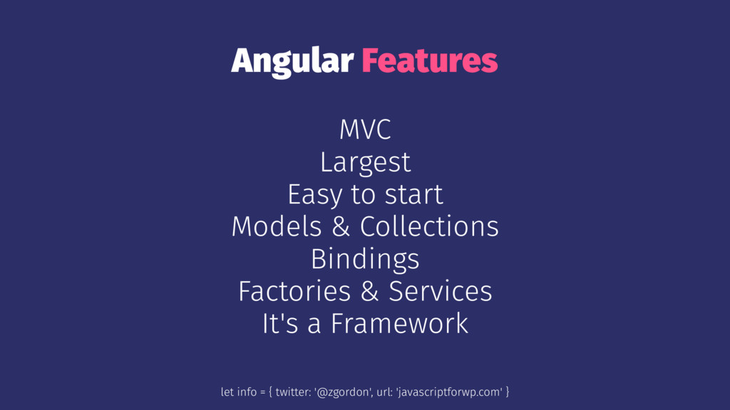 Angular Features MVC Largest Easy to start Mode...