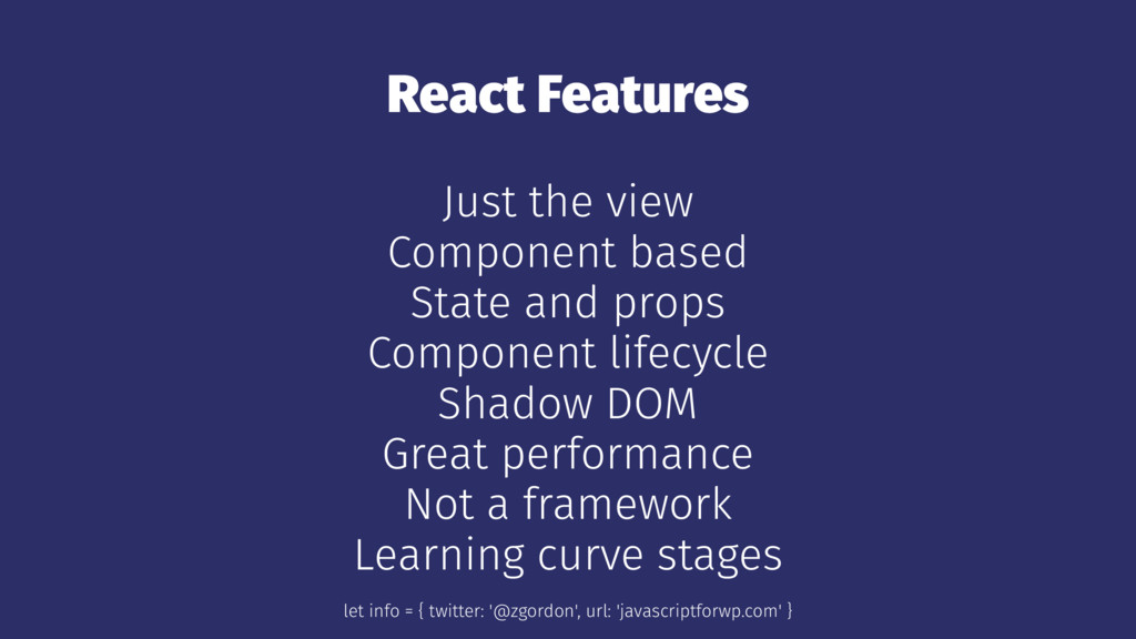 React Features Just the view Component based St...