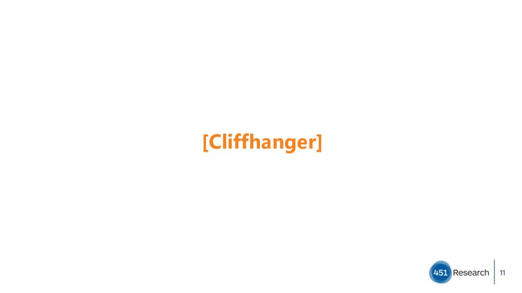 [Cliffhanger] 11