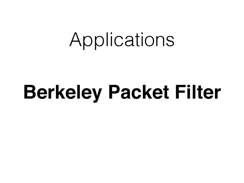 Applications Berkeley Packet Filter
