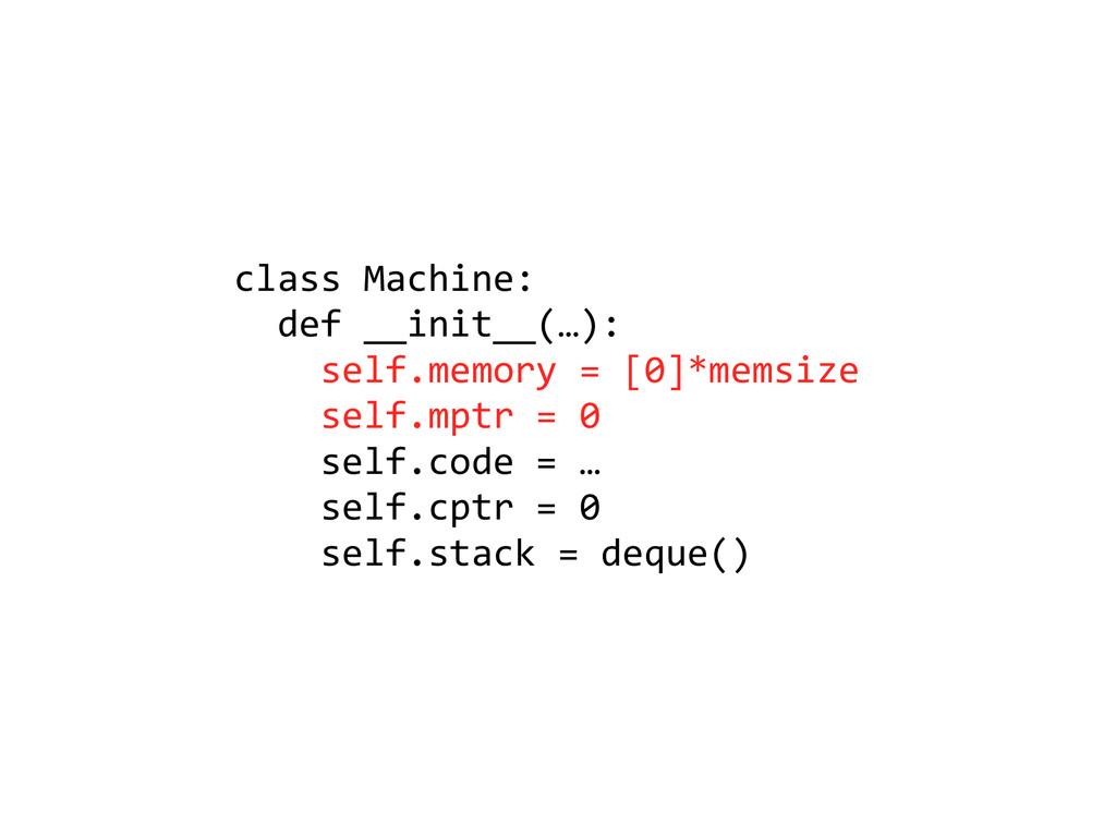 class Machine:    def __init__(…...