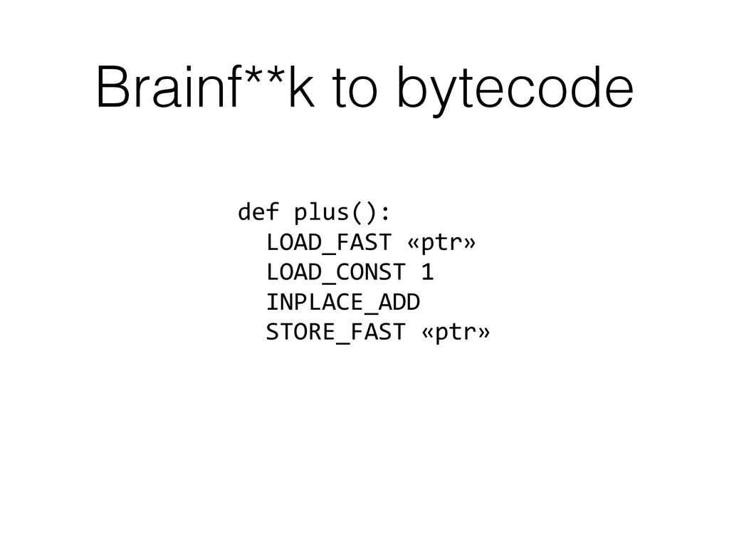 Brainf**k to bytecode def	