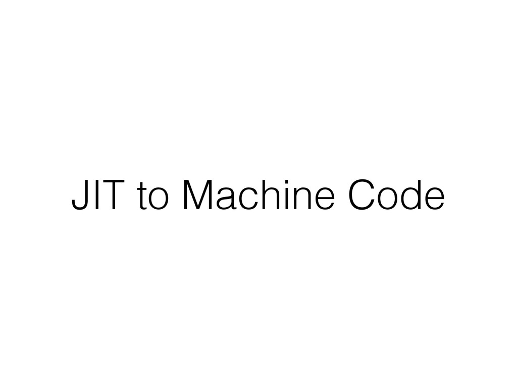 JIT to Machine Code