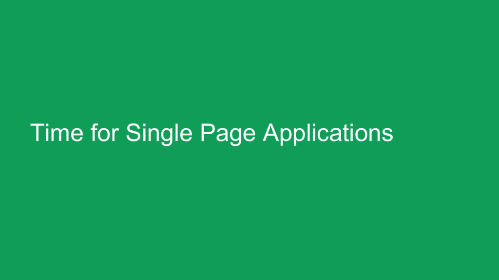 Time for Single Page Applications