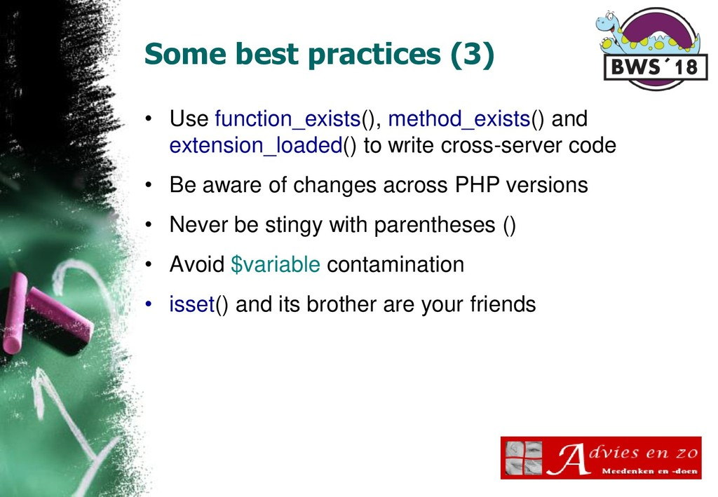 Some best practices (3) • Use function_exists()...