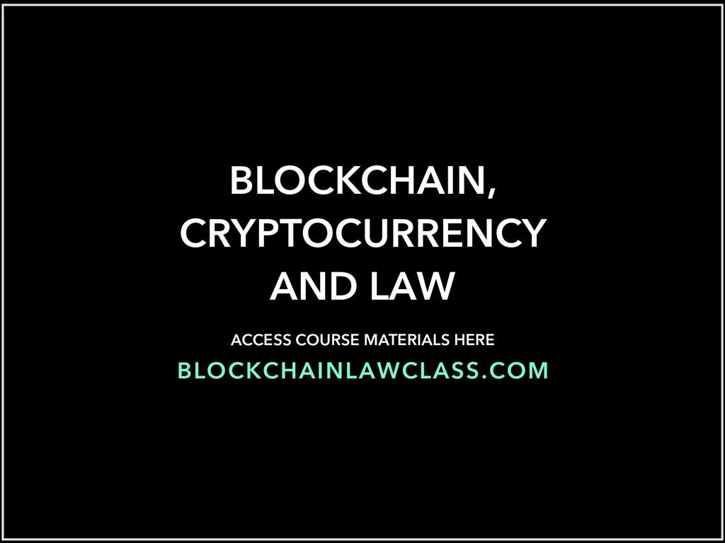BLOCKCHAINLAWCLASS.COM BLOCKCHAIN, CRYPTOCURREN...