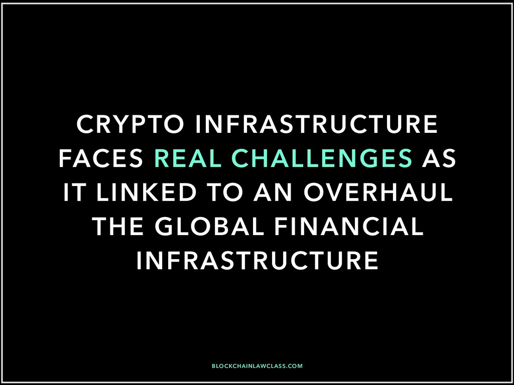 CRYPTO INFRASTRUCTURE FACES REAL CHALLENGES AS ...