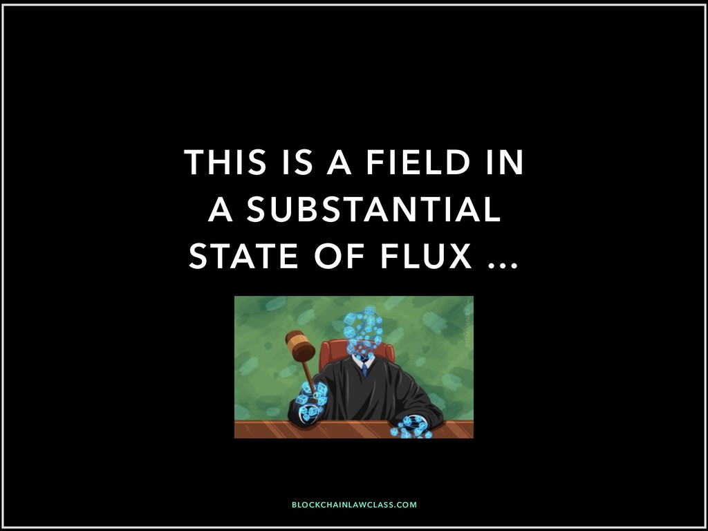 THIS IS A FIELD IN A SUBSTANTIAL STATE OF FLUX ...