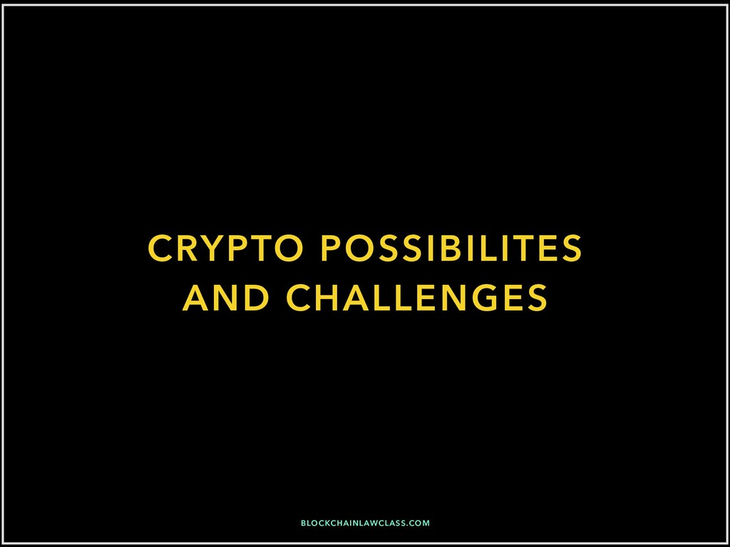 CRYPTO POSSIBILITES AND CHALLENGES BLOCKCHAINLA...