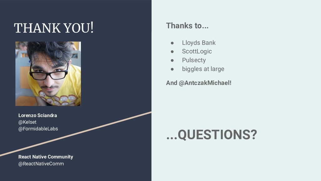 THANK YOU! Thanks to... ● Lloyds Bank ● ScottLo...