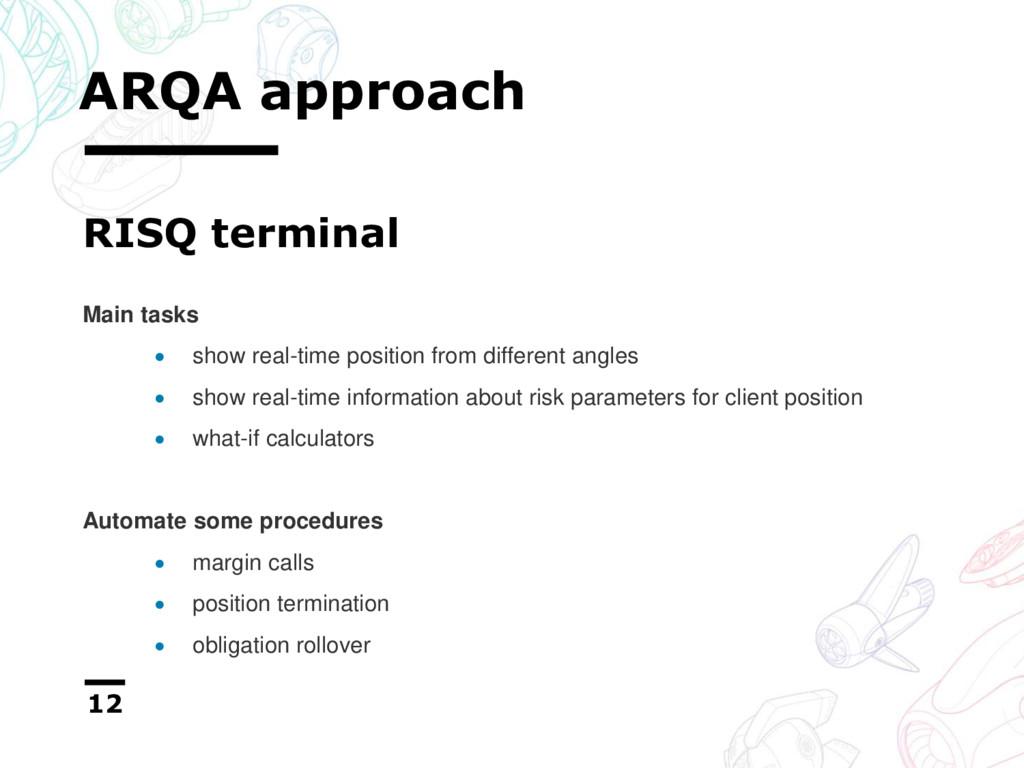 ARQA approach 12 RISQ terminal Main tasks  sho...