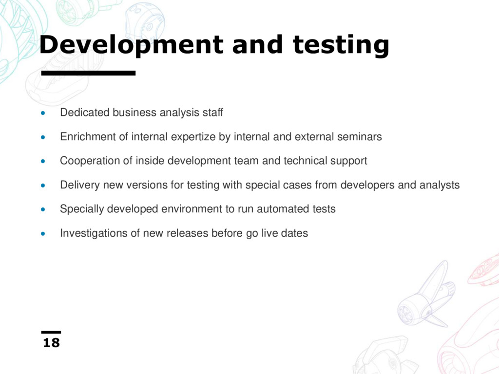 Development and testing 18  Dedicated business...