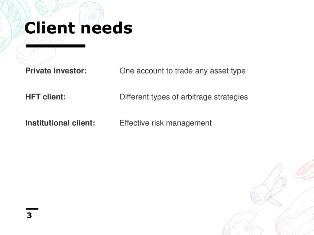 Client needs 3 Private investor: One account to...