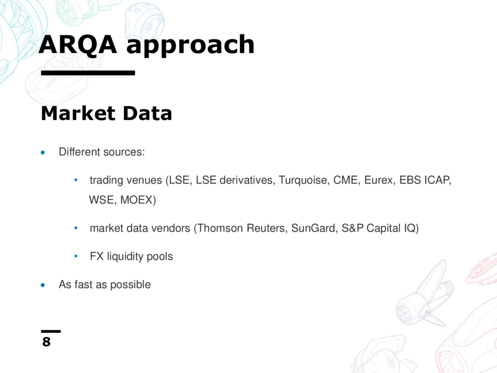 ARQA approach 8  Different sources: • trading ...