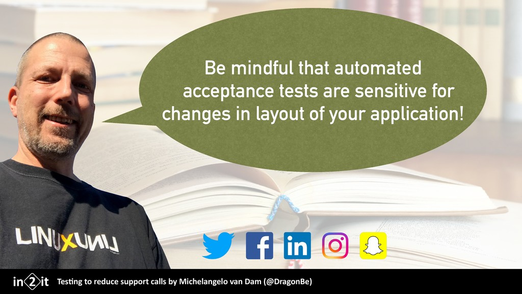 Be mindful that automated acceptance tests are ...