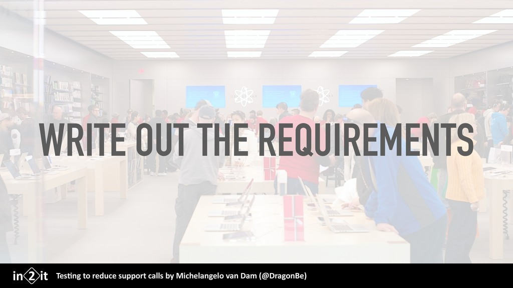 WRITE OUT THE REQUIREMENTS Tes$ng to reduce sup...