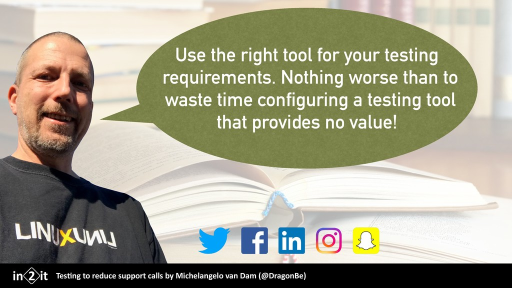 Use the right tool for your testing requirement...