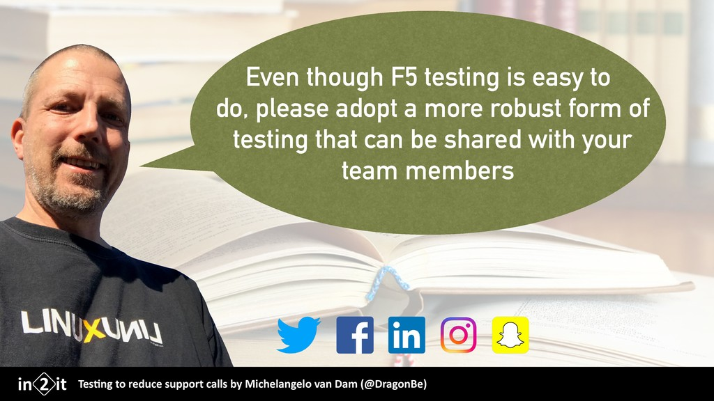 Even though F5 testing is easy to do, please ad...