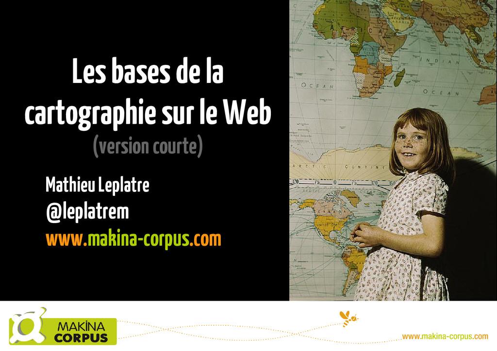 Les bases de la cartographie sur le Web (versio...