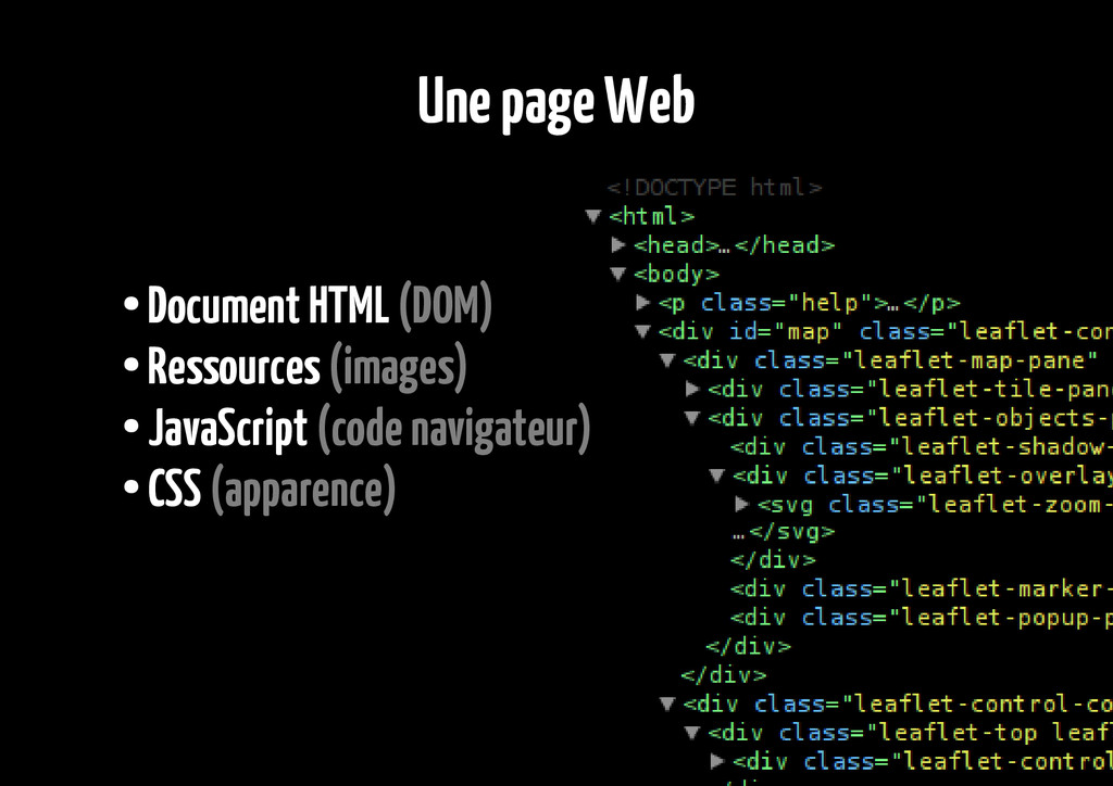 Une page Web ● Document HTML (DOM) ● Ressources...