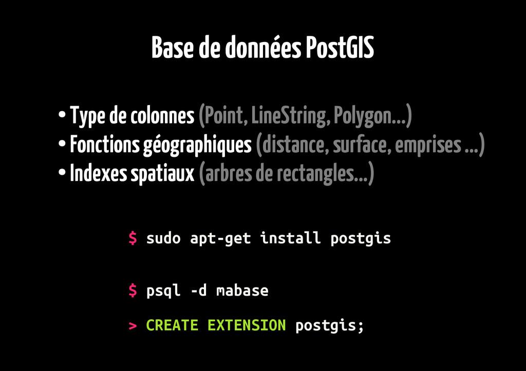 Base de données PostGIS ● Type de colonnes (Poi...