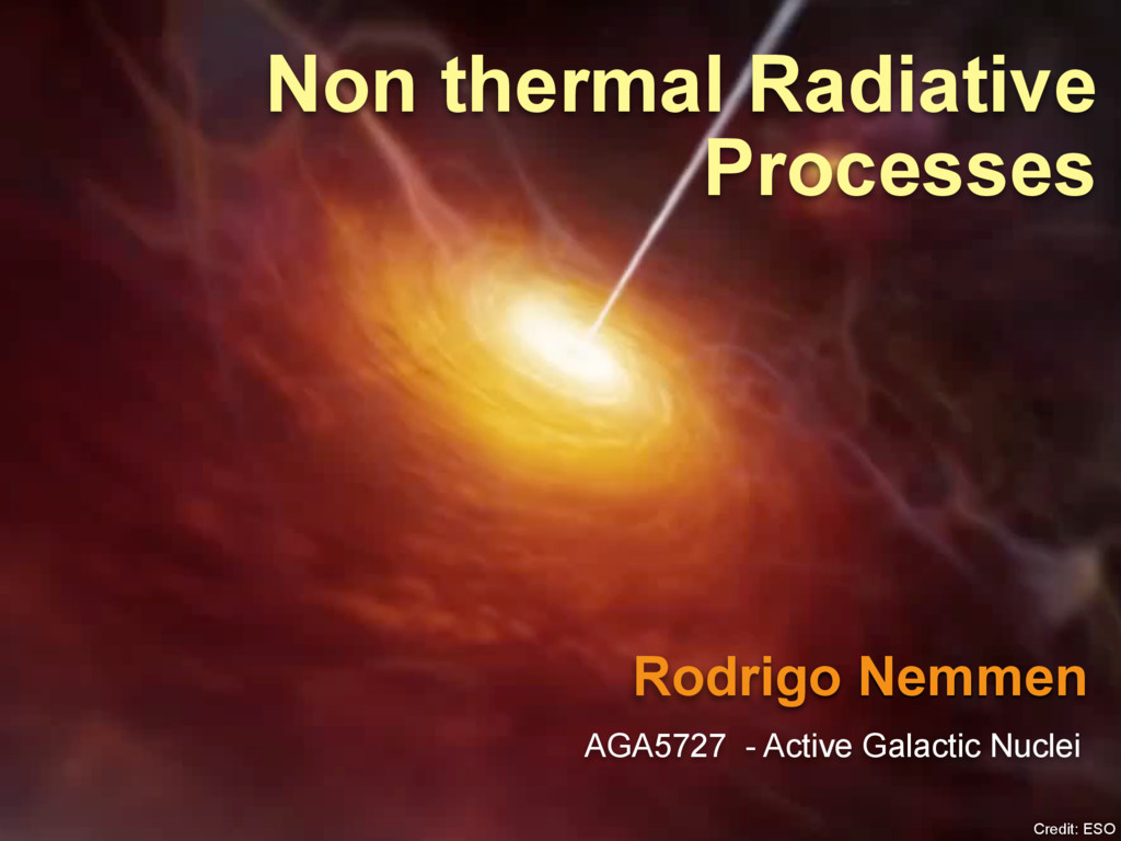Rodrigo Nemmen Non thermal Radiative Processes ...