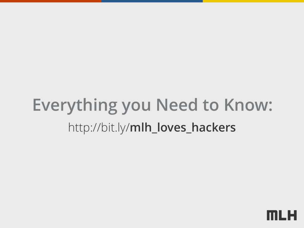 http://bit.ly/mlh_loves_hackers Everything you ...