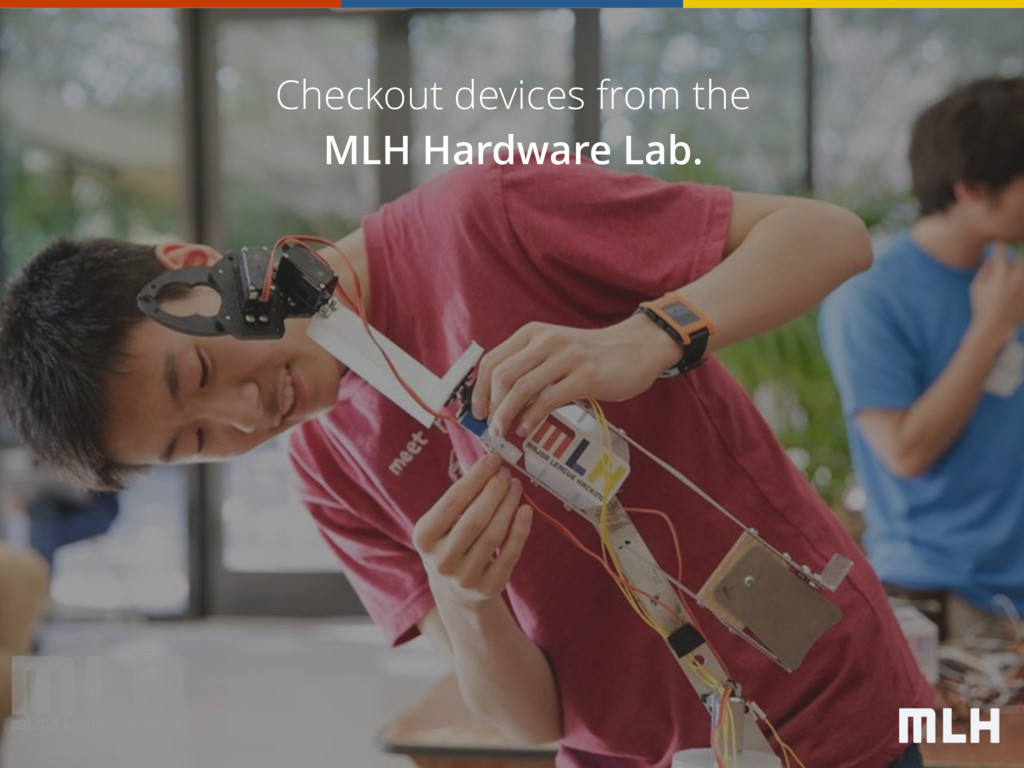 Checkout devices from the MLH Hardware Lab.