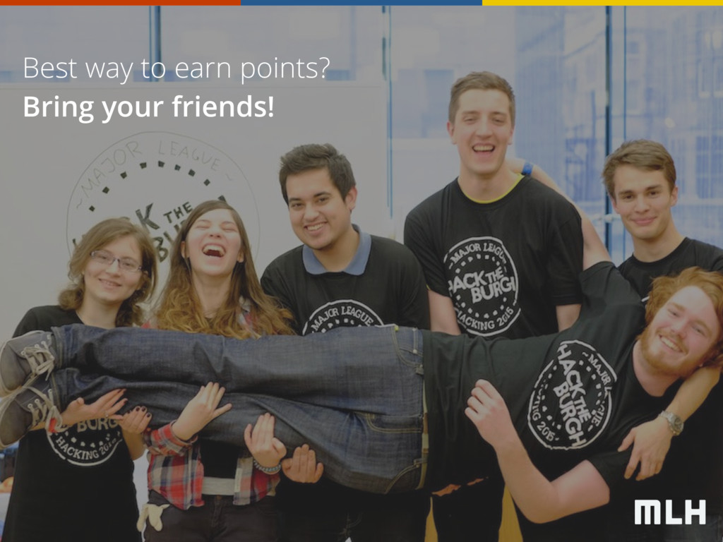 Best way to earn points? Bring your friends!