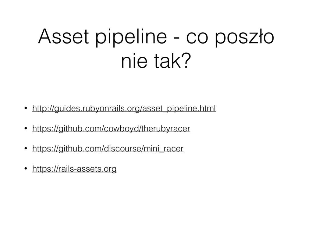 Asset pipeline - co poszło nie tak? • http://gu...