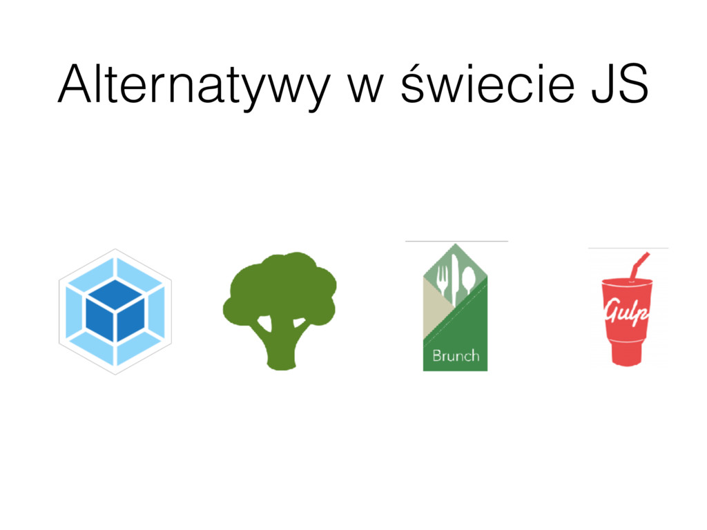 Alternatywy w świecie JS