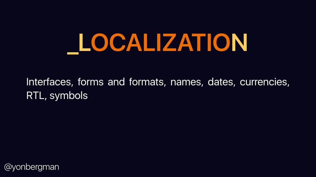 @yonbergman _LOCALIZATION Interfaces, forms and...