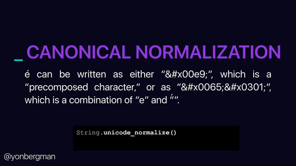 @yonbergman _ CANONICAL NORMALIZATION é can be ...