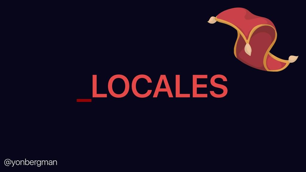 @yonbergman _LOCALES