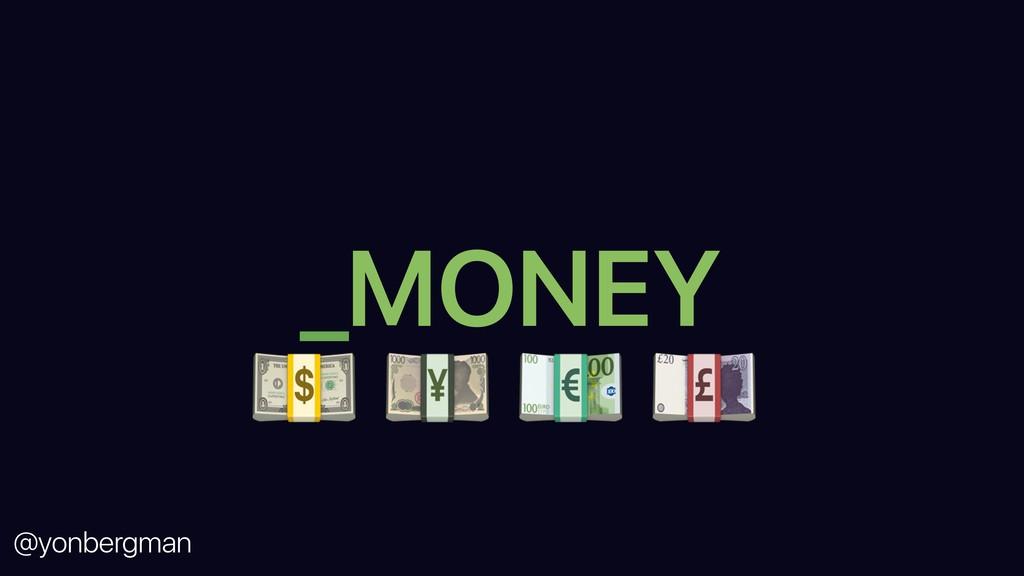 @yonbergman _MONEY
