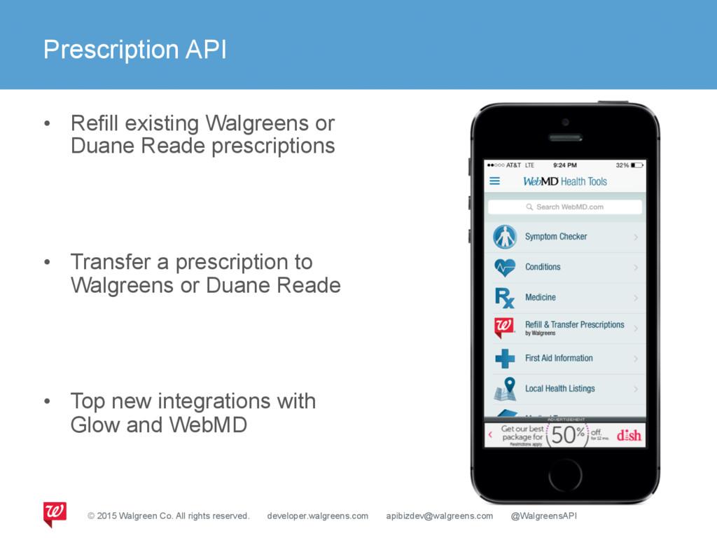 Prescription API • Refill existing Walgreens o...